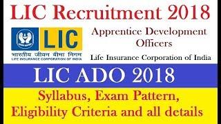LIC ADO Recruitment 2018 || Syllabus || Exam Pattern || Eligibility Criteria || Selection Process