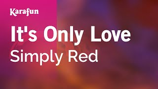 Karaoke It's Only Love - Simply Red *