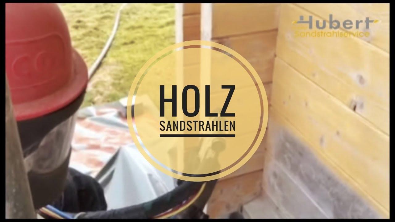 sandstrahlen holz - youtube