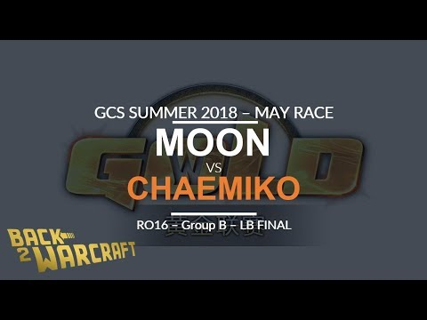 GCS:S - May Race- Ro16 - LB Final (Group B): [N] Moon vs. Chaemiko [H]