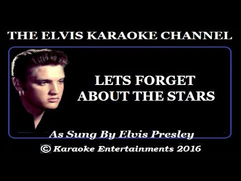 Elvis At The Movies Karaoke Let's Forget About The Stars