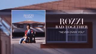 ROZZI - Never Over You (Audio)
