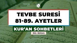 Kur'an Sohbetleri | TEVBE SURESİ 81-89. AYETLER