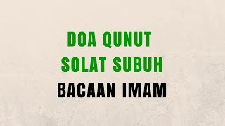 Doa Qunut Solat Subuh Bacaan Imam