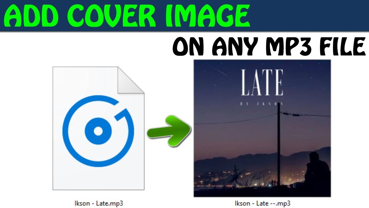 How To Add Album Art Cover Image To Any Mp3 Song File Youtube
