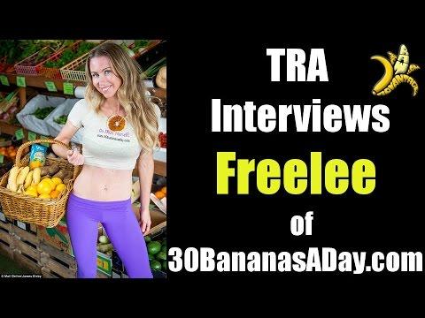 TRA Interviews Freelee of 30BananasaDay.com