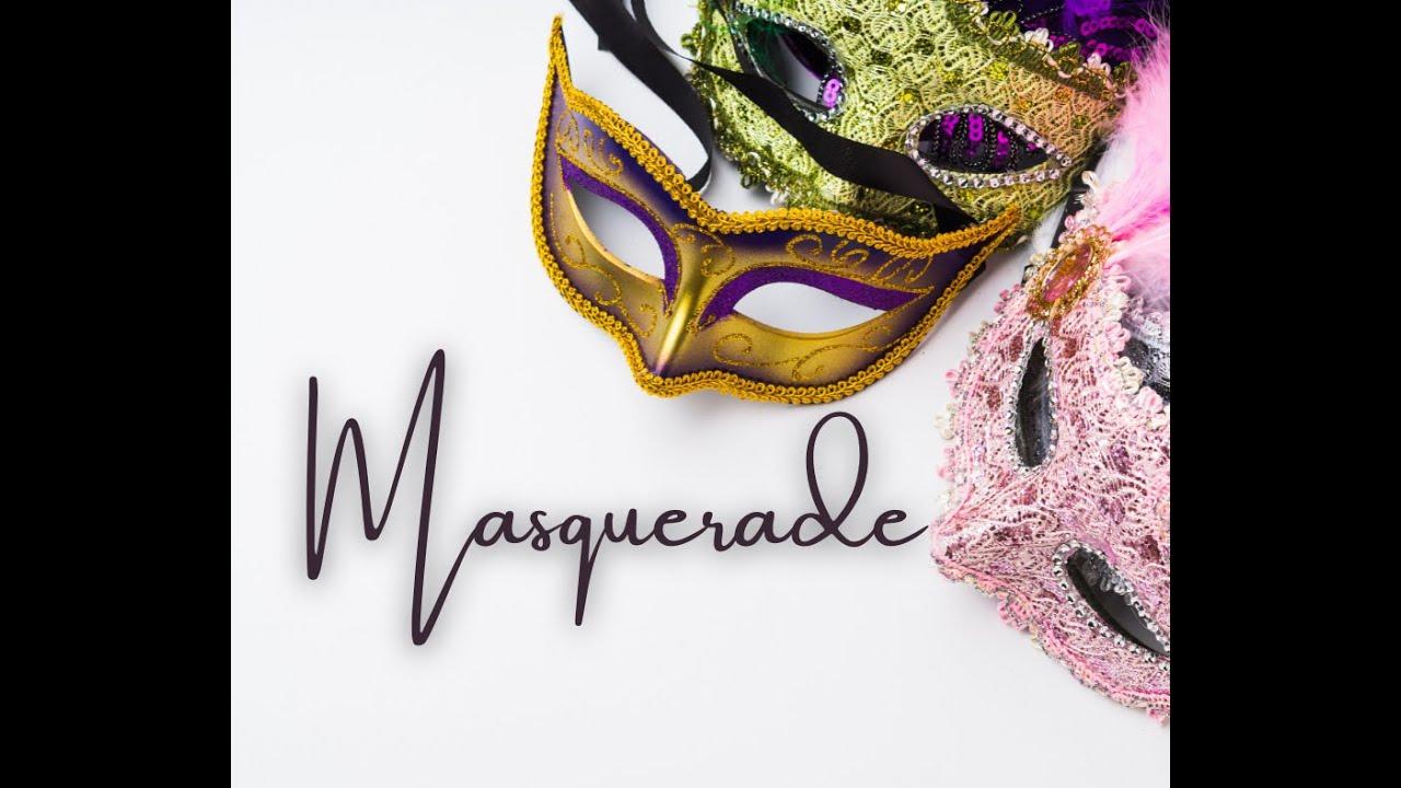 "Masquerade (Part 3) - ""Hiding Your Hurts!"""