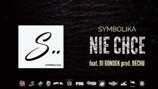 SYMBOLIKA - NIE CHCE feat. DJ GONDEK prod. DECHU