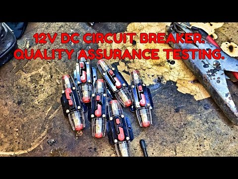 12V Circuit Breakers, Good or Bad? - Quality Testing