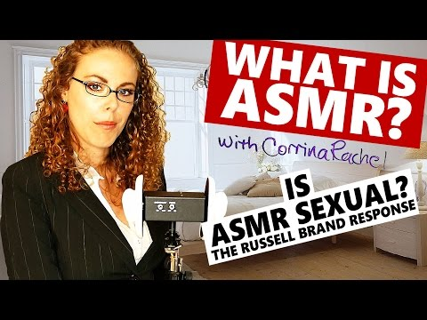 What Is ASMR? Is ASMR Sexual? The Russell Brand Response TOP ASMR Triggers