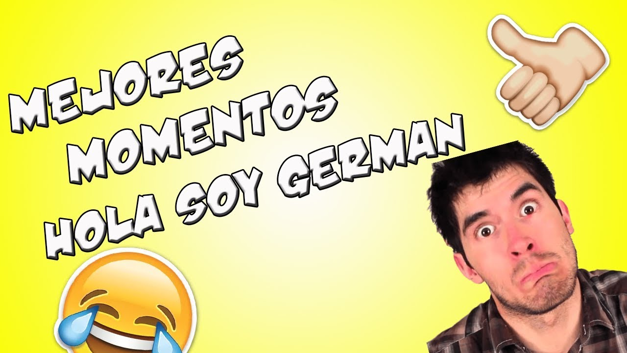 MEJORES MOMENTOS HOLA SOY GERMAN!! XD
