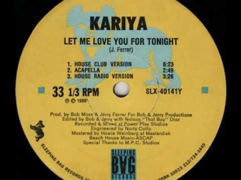 Kariya, Let Me Love You For Tonight - 1988