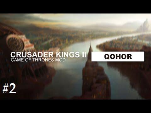 Crusader Kings 2: Game Of Thrones Mod- Qohor #2