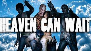 HEAVEN CAN WAIT (Part 2)(Left 4 Dead 2 Zombies)