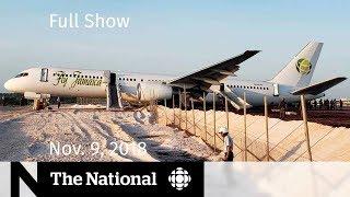 The National for Friday, November 9, 2018 — Crash Landing, Keystone XL Halted, WWI Tapestry