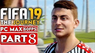 FIFA 19 THE JOURNEY Gameplay Walkthrough Part 8 [1080p HD 60FPS PC MAX SETTINGS] - No Commentary