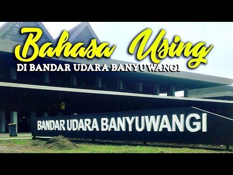 Bahasa Using di Bandar Udara Banyuwangi Blimbingsari 2018