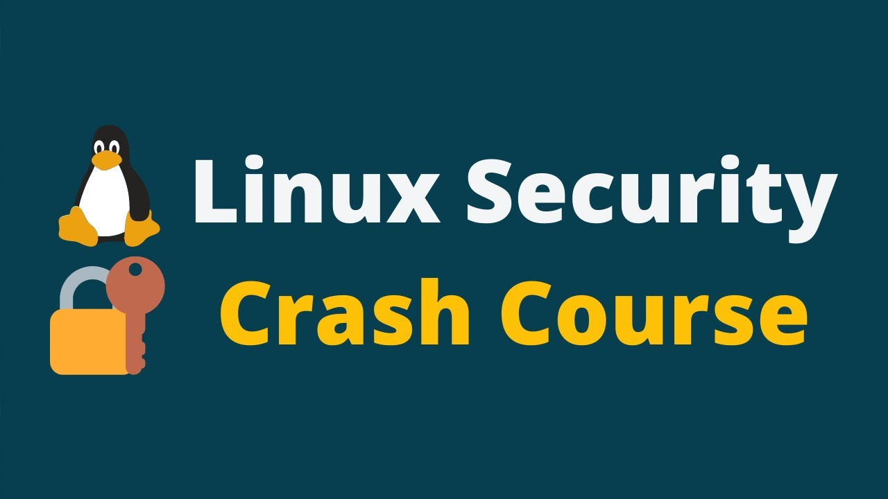 Linux Security Tutorial    Linux Security Crash Course
