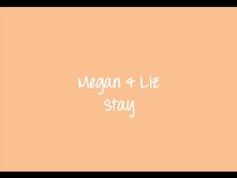 Megan and Liz - Stay (Florida Georgia Line) lyrics video