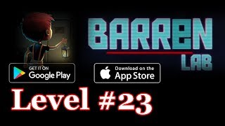 Barren Lab Level 23 (Android/ios) Gameplay