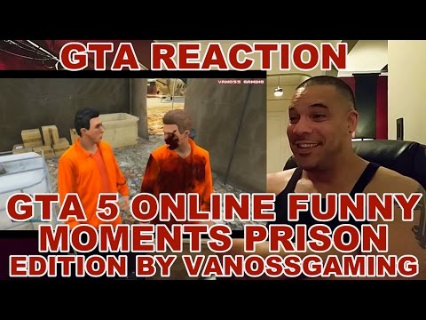 GTA 5 Online Funny Moments Prison Edition REACTION