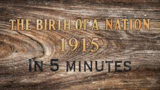 Birth of a Nation in 5 Minutes
