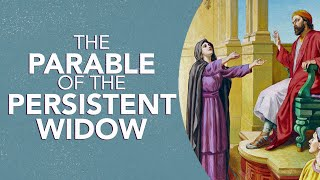 The Parable of the Persistent Widow   Patrick Williams   2.24.21