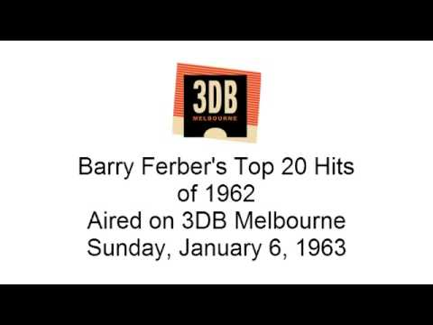 Barry Ferber's Top 20 Hits of 1962 (3DB Melbourne aircheck Sunday, January 6, 1963)