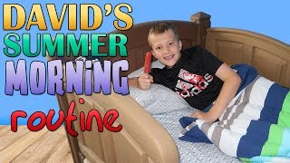 David's No School Summer Morning Routine