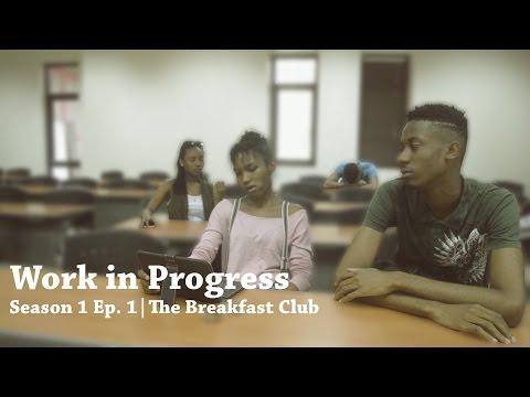 Work in Progress | Season 1 Ep. 1 | The Breakfast Club