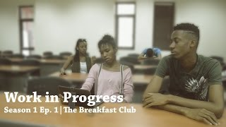 work in progress season 1 ep 1 the breakfast club