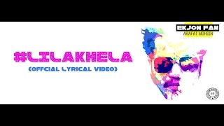 Gambar cover Lilakhela | Ekjon Fan | Arafat Mohsin | Official Lyric Video | 58Records