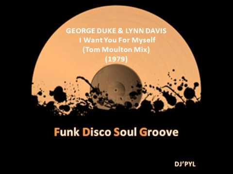 george-duke-&-lynn-davis---i-want-you-for-myself-(remix)-(tom-moulton-mix)-(1979)