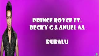 Bubaloo Anuel-AA FT. Prince Royce & Becky G  [Letra ]