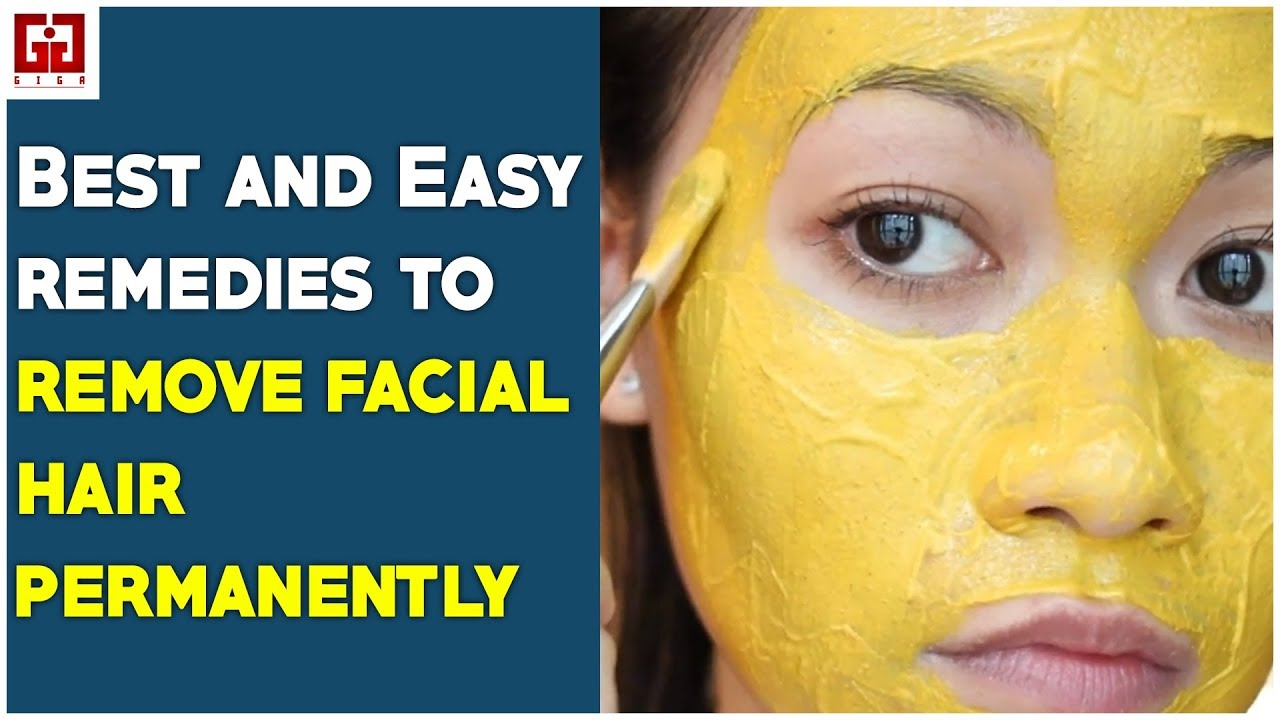 Best And Easy Remedies To Remove Facial Hair Permanently