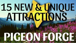 15 New & Unique Attractions- Pigeon Forge Tennessee & Sevierville, TN 2021