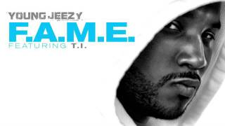 Young Jeezy - F.A.M.E. ft. T.I New 2011