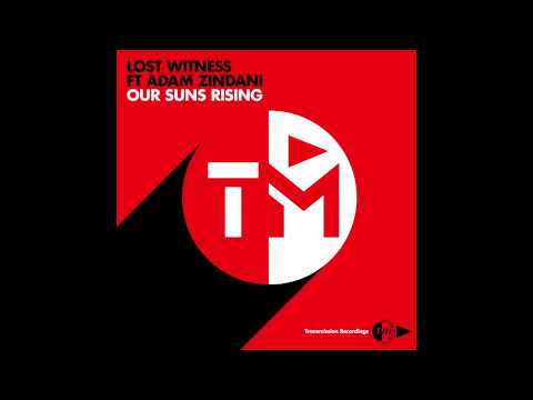 """Lost Witness Ft Adam Zindani - """"Our Suns Rising"""" (Extended Mix) PREVIEW"""