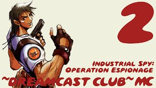 ~Dreamcast Club: Industrial Spy: Operation Espionage~ Pt. 2