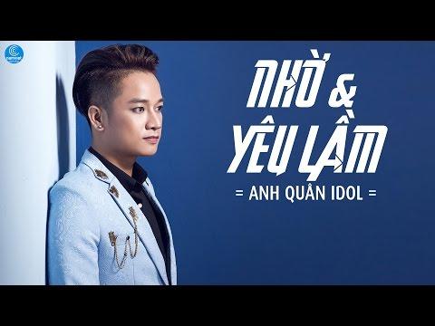 Nhờ Yêu Lầm - Anh Quân Idol (Audio Official)