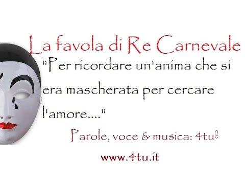 Canzoni Di Carnevale La Favola Di Re Carnevale Favole