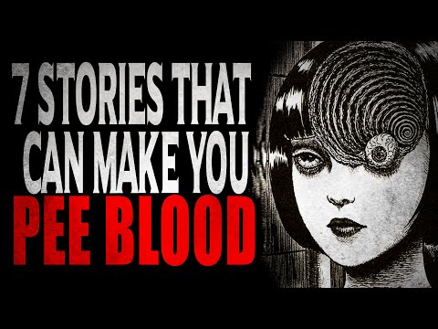 7 Stories That Will Make You Pee Blood | Creepypasta Storytime