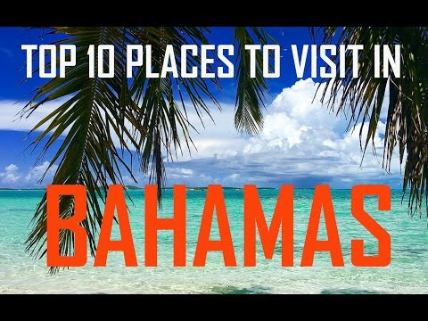 Top 10 Places to Visit in Bahamas | Traveler's choice Top 10 Best All Inclusive Bahamas