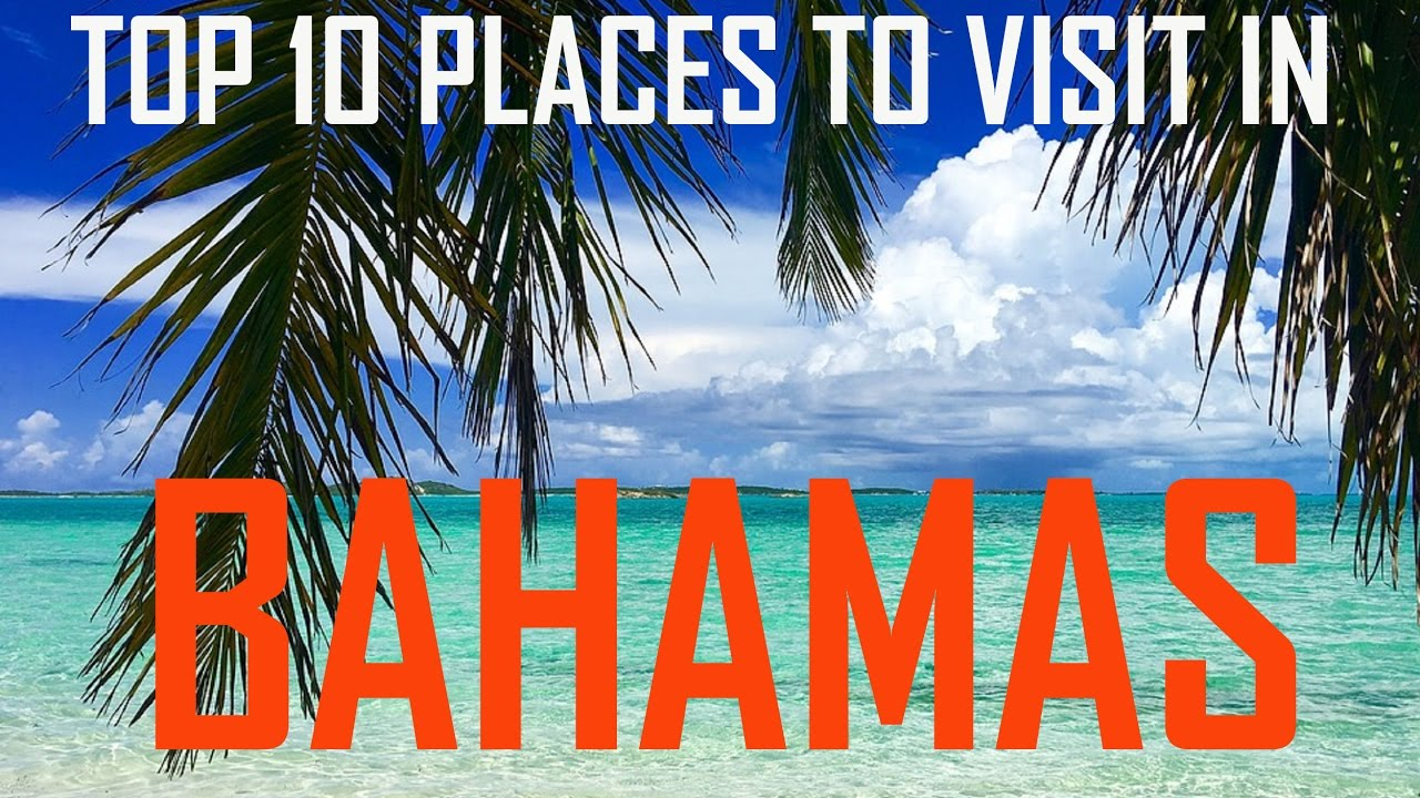 Top 10 Places To Visit In Bahamas Traveler S Choice Best All Inclusive