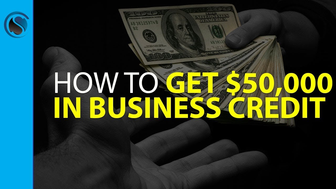 How To Get $50,000 In Business Credit In 6 Months