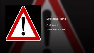 Drilling a Home