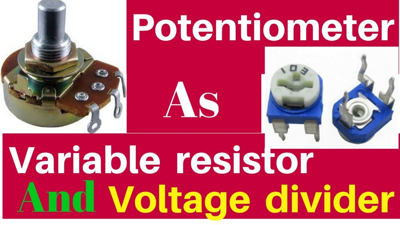 how to use potentiometer as variable resistor and voltage divider rh youtube com