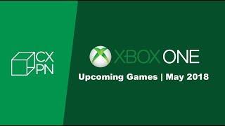 Upcoming Xbox One Games | May 2018