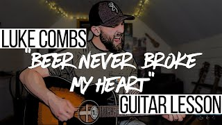 Beer Never Broke My Heart - Luke Combs (Guitar Lesson + Chords) Video