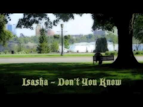 Isasha - Don't You Know